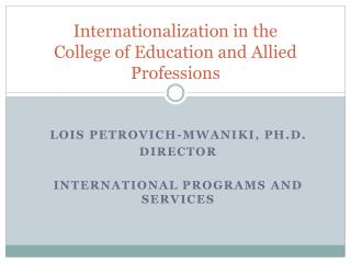 Internationalization in the  College of Education and Allied Professions