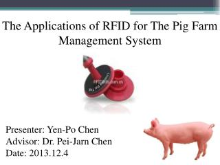 The Applications of RFID for The Pig Farm Management System