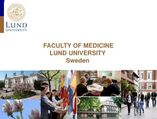 FACULTY OF MEDICINE LUND UNIVERSITY Sweden