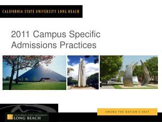 2011 Campus Specific Admissions Practices