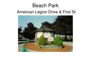 Beach Park American Legion Drive & First St