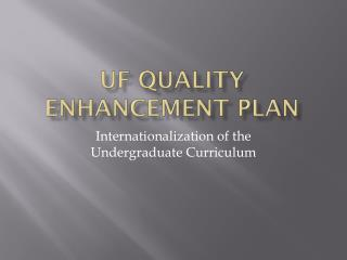 UF Quality Enhancement Plan