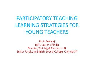 PARTICIPATORY TEACHING LEARNING STRATEGIES FOR YOUNG TEACHERS