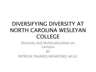 DIVERSIFYING DIVERSITY AT NORTH CAROLINA WESLEYAN COLLEGE