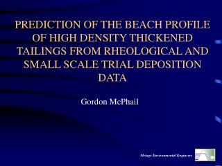 PREDICTION OF THE BEACH PROFILE OF HIGH DENSITY THICKENED TAILINGS FROM RHEOLOGICAL AND SMALL SCALE TRIAL DEPOSITION DAT