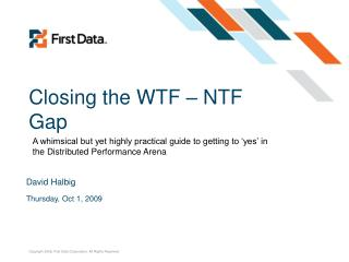 Closing the WTF – NTF Gap
