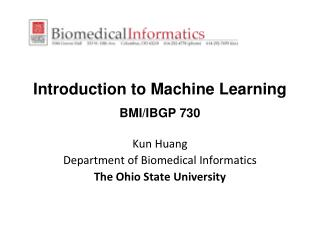 Introduction  to Machine Learning BMI/IBGP  730