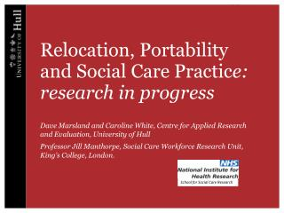 Relocation, Portability and Social Care Practic e: research in progress