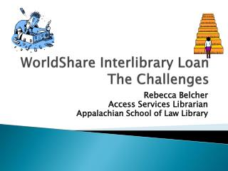 WorldShare  Interlibrary Loan The Challenges