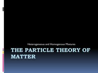 The Particle Theory of Matter