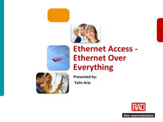 Ethernet Access - Ethernet Over Everything