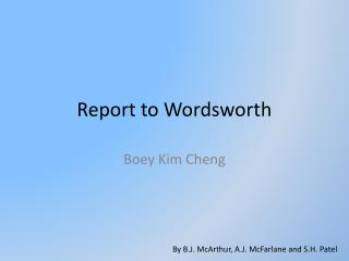 Report to Wordsworth