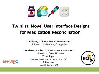 Twinlist: Novel  User Interface Designs  for Medication  Reconciliation