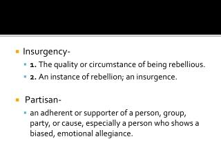 Insurgency-  1.  The quality or circumstance of being rebellious.