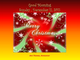 Good Morning Sunday , December 11, 2011