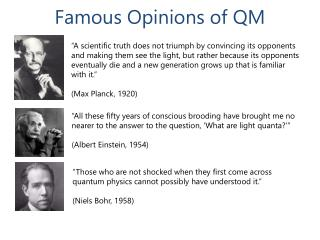Famous Opinions of QM