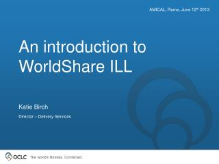 An introduction to WorldShare ILL