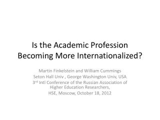 Is the Academic Profession Becoming More Internationalized?