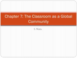 Chapter 7: The Classroom as a Global Community
