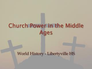 Church Power in the Middle Ages
