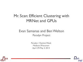 Mr. Scan: Efficient Clustering with  MRNet  and GPUs
