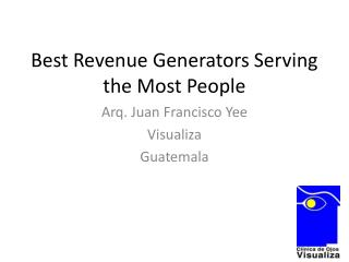 Best Revenue Generators Serving the Most People