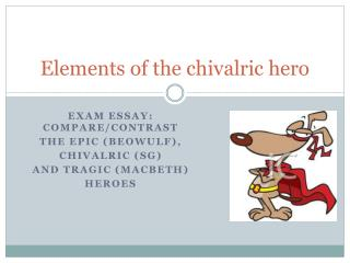 Elements of the chivalric hero