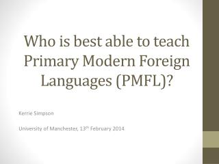 Who is best able to teach Primary Modern Foreign Languages (PMFL)?