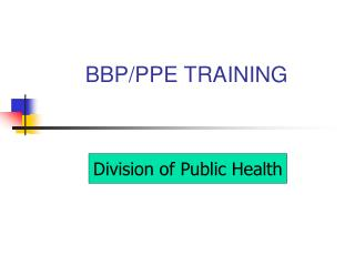 BBP/PPE TRAINING