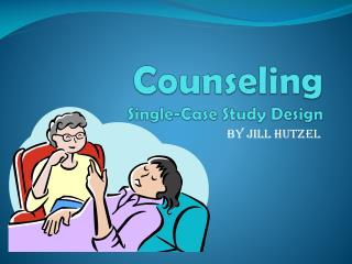 Counseling Single-Case Study Design