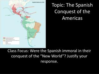Topic: The Spanish Conquest of the Americas