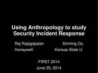 Using Anthropology to study Security Incident Response
