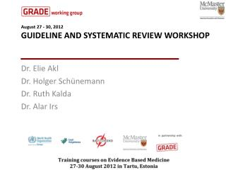 August  27 - 30, 2012 Guideline and Systematic review Workshop
