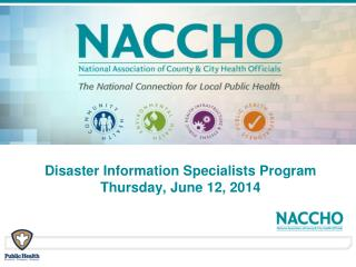 Disaster Information Specialists Program Thursday, June 12, 2014