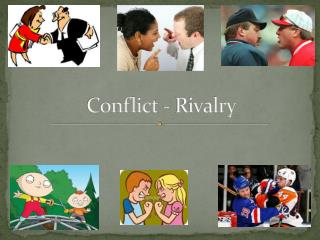 Conflict - Rivalry