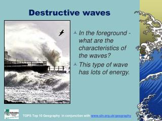 Destructive waves