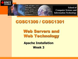 COSC1300 / COSC1301    Web Servers and    Web Technology