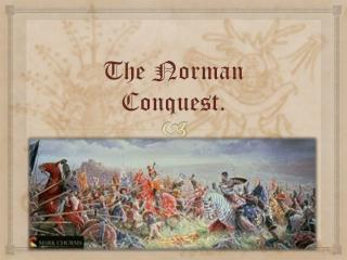 The Norman Conquest.