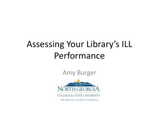 Assessing Your  L ibrary's ILL Performance