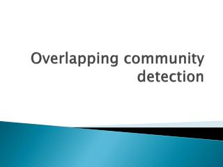 Overlapping community detection