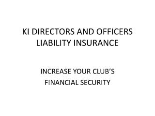 KI DIRECTORS AND OFFICERS LIABILITY INSURANCE