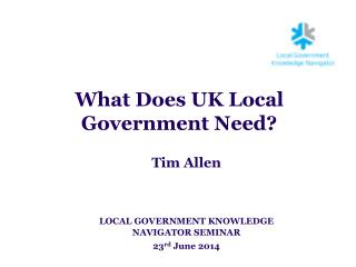 What Does UK Local Government Need?
