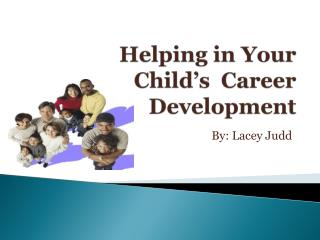 Helping in Your  Child's  Career  Development