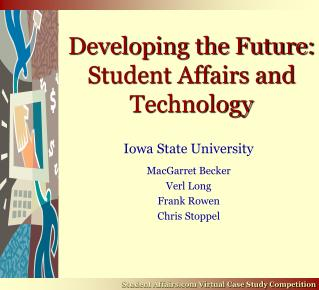Developing the Future:  Student Affairs and Technology