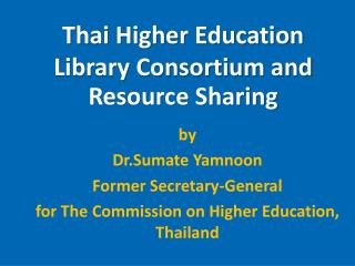 Thai Higher Education Library Consortium and Resource Sharing