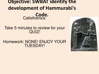 Objective: SWBAT identify the development of Hammurabi's Code.
