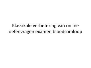 Klassikale verbetering van online oefenvragen examen bloedsomloop