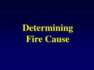 Determining  Fire Cause