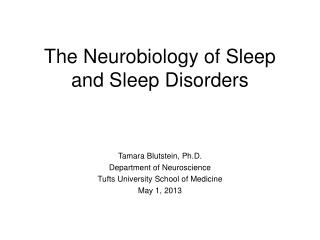 The Neurobiology of Sleep and Sleep Disorders