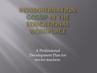 Insubordination: Gossip  in the Educational Workplace